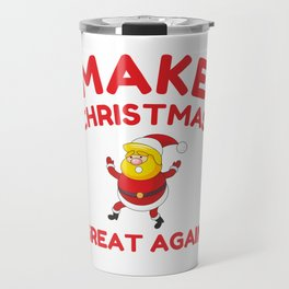 Make Christmas Great Again Travel Mug