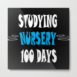 Studying Nursery 100 Days of School Metal Print