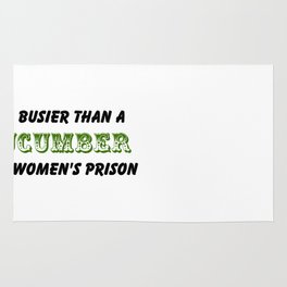 Busier than a Cucumber Rug