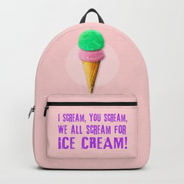 I Scream, You Scream, We All Scream for ICE CREAM! Backpack