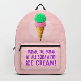 I Scream, You Scream, We All Scream for ICE CREAM! Backpack