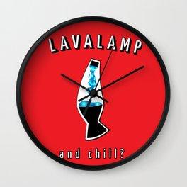 """Lava Lamp & Chill?"" Wall Clock"