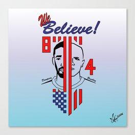 we believe!! Canvas Print