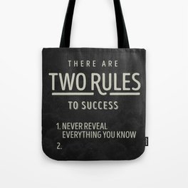 There Are Two Rules To Success Tote Bag