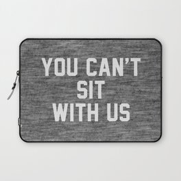 You can't sit with us - dark version Laptop Sleeve