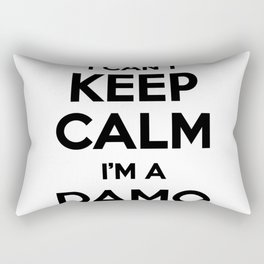 I cant keep calm I am a DAMO Rectangular Pillow