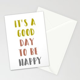 It's a Good Day to Be Happy Stationery Cards