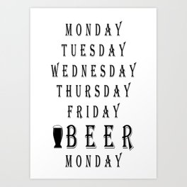 tuesday  - I love beer Art Print