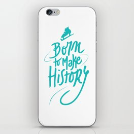 Born to Make History iPhone Skin