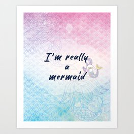 I'm really a mermaid - pink and blue mermaid scales Art Print