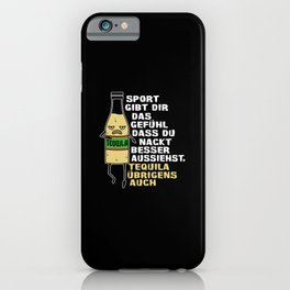 Sport Feel Better Tequila too iPhone Case