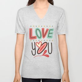 I Love You! All You Need Is Love!, February 14 Valentine I love you! Unisex V-Neck