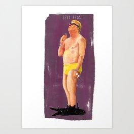 Sexy Beast  Art Print