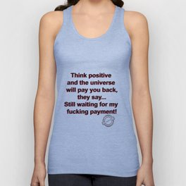 Waiting for a payment from the universe ;) Unisex Tank Top