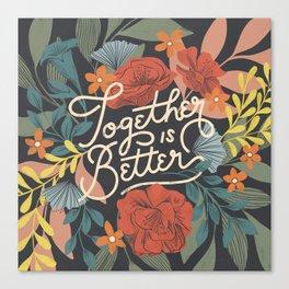 Better Together Floral Canvas Print