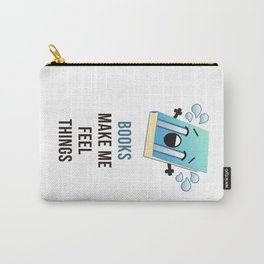 Books Make Me Feel Things - Tears Carry-All Pouch