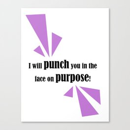 A Punch You In The Face... Canvas Print