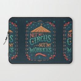 Not My Circus Not My Monkeys Laptop Sleeve