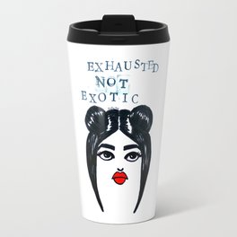 Exhausted Not Exotic Travel Mug
