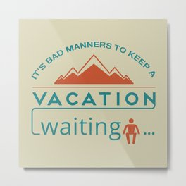 Vacation Metal Print
