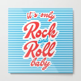 It's Only Rock And Roll Baby Metal Print