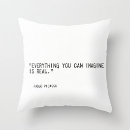 Everything you can imagine is real. Throw Pillow