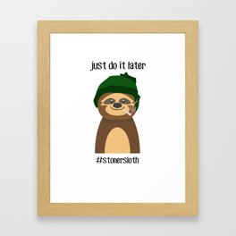 Just do It Later Stoner Sloth T-Shirt Framed Art Print