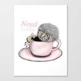 Need Coffee Canvas Print