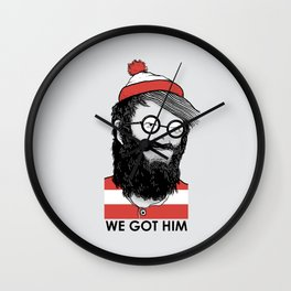 We Got Him Wall Clock