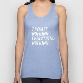 I Regret Nothing (White Text) Unisex Tank Top