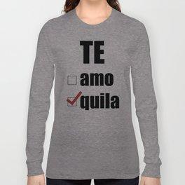 Te quila Long Sleeve T-shirt