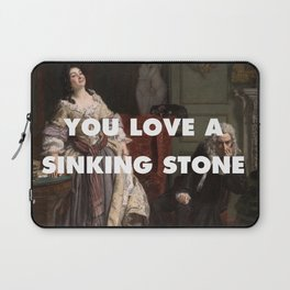 You Love a Sinking Stone Laptop Sleeve