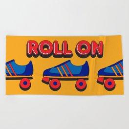 Roll On Rollerskate Beach Towel