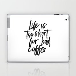 COFFEE BAR DECOR, Coffee Sign,Life Is Too Short For Bad Coffee,Funny Kitchen Decor,cute Kitchen Art, Laptop & iPad Skin
