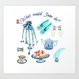 what would jane do, Jane Austen Quote, watercolor Jane Austen art Art Print