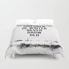 Children Of winter never grow old (snow) Duvet Cover
