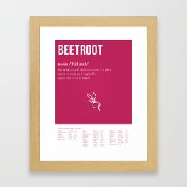 Beetroot - What's in it for me?! Framed Art Print