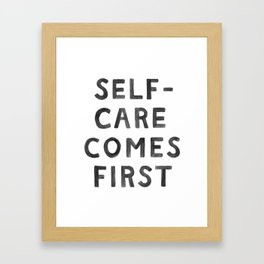 Self-Care Comes First Framed Art Print