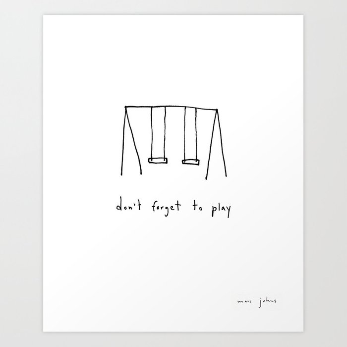 don't forget to play Art Print