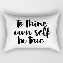 To Thine Own Self Be True, Black and White, Motivational Quote, Inspirational Quote, Typography Art Rectangular Pillow