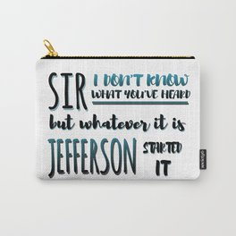 Jefferson Started It | Hamilton Carry-All Pouch