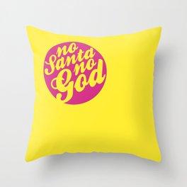 NoSantaNoGod Throw Pillow