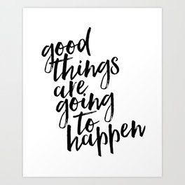 Good Things Are Going To Happen, Watercolor Wall Art, Blue Wall Art Art Print
