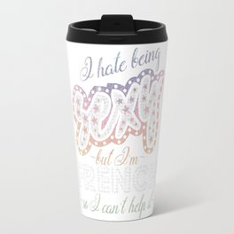 Hate being Sexy I'm French So I Can't Help It Travel Mug