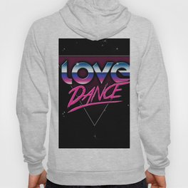 Love dance 80's Hoody