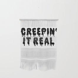 Creepin' It Real Wall Hanging