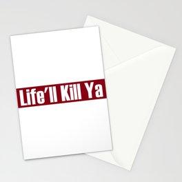 Life'll Kill Ya Stationery Cards