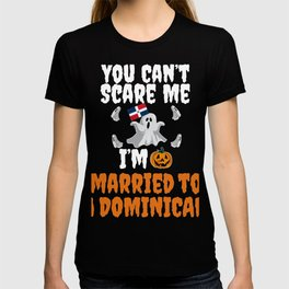 963036ff3 Can't scare me I'm Married to a Dominican Halloween Dominican Republic T