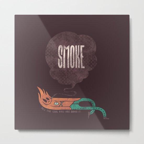 Smoke! Metal Print