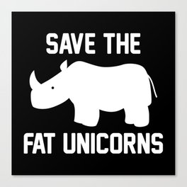 Save The Fat Unicorns Canvas Print